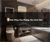 9 Giải pháp tuyệt vời cho phòng tắm nhỏ trở nên rộng, đẹp, hiện đại, sang trọng, tiện nghi