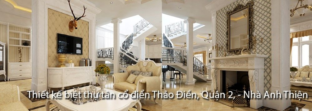 Thiết kế biệt thự tân cổ điển Quận 2, Sài Gòn - Nhà anh Thiện Thảo Điền