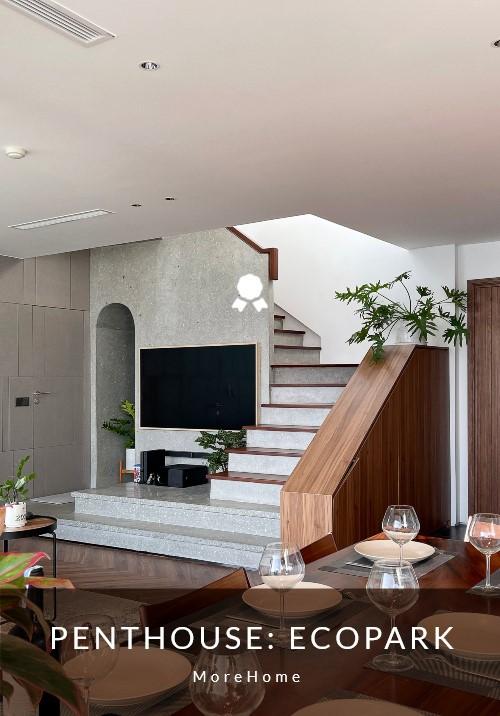 Thi công chung cư cao cấp tại Penthouse Ecopark - Nội thất MOREHOME