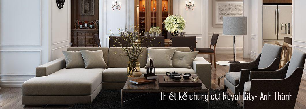 Thiết kế nội thất chung cư Royal City cao cấp sang trọng